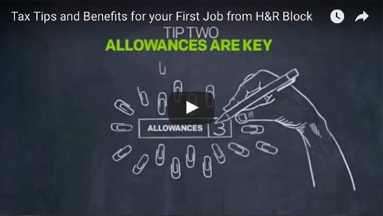 Tax Tips and Benefits for your First Job from H&R Block